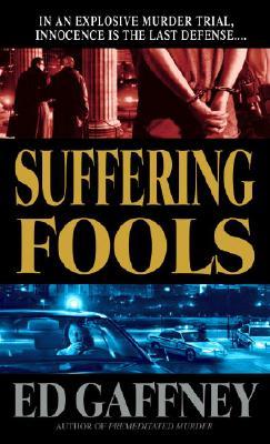 Suffering Fools - Gaffney, Ed