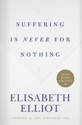 Suffering Is Never for Nothing - Elliot, Elisabeth