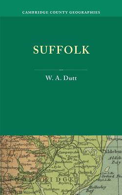 Suffolk - Dutt, W. A.