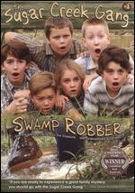 Sugar Creek Gang: Swamp Robber - Owen Smith