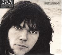 Sugar Mountain: Live at Canterbury House 1968  - Neil Young