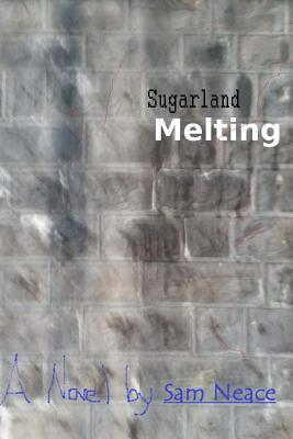 Sugarland Melting - Neace, Sam