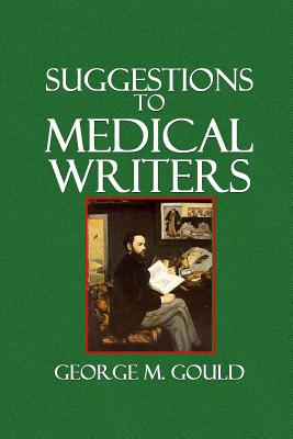 Suggestions to Medical Writers - Gould, George M
