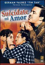 Suicidate Mi Amor - Gilberto Martinez Solares