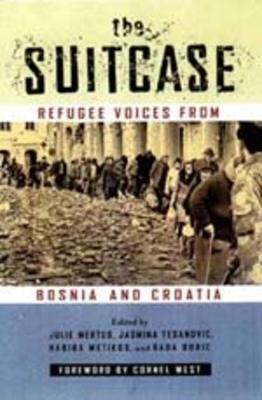 Suitcase: Refugee Voices from Bosnia & Croatia - Mertus, Julie
