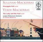 Sullivan-Mackerras: Pineapple Poll Suite; Verdi-Mackerras: The Lady and the Fool Suite