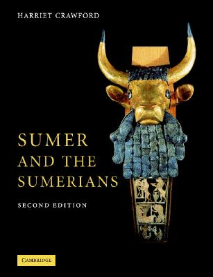 Sumer and the Sumerians - Crawford, Harriet
