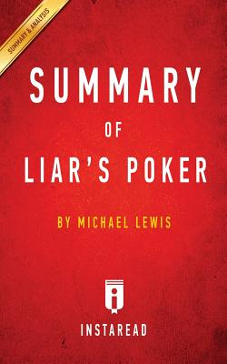 Summary of Liar's Poker: by Michael Lewis Includes Analysis - Summaries, Instaread