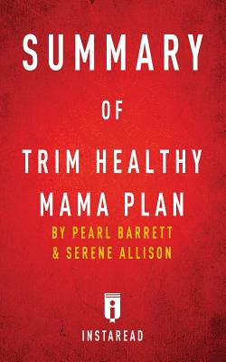 Summary of Trim Healthy Mama Plan - Instaread