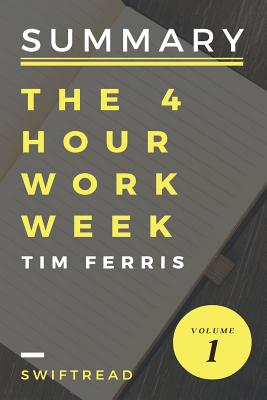 Summary: The 4-Hour Workweek by Tim Ferris - Swiftread