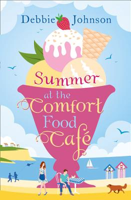 Summer at the Comfort Food Cafe - Johnson, Debbie