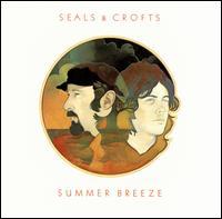 Summer Breeze - Seals & Crofts