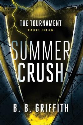 Summer Crush (The Tournament, #4) - Griffith, B B