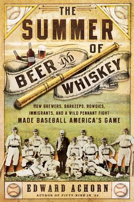 Summer of Beer and Whiskey - Achorn, Ed