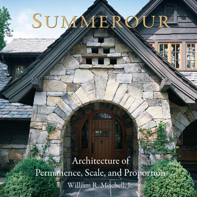 Summerour: Architecture of Permanence, Scale, and Proportion - Mitchell, William, Professor