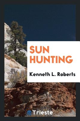Sun Hunting - Roberts, Kenneth L