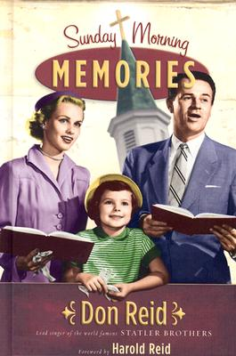 Sunday Morning Memories: A Humorous and Inspirational Look at Growing Up in the Church - Reid, Don
