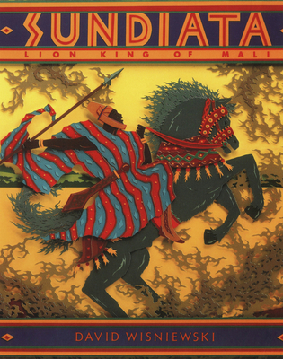 Sundiata: Lion King of Mali - Wisniewski, David