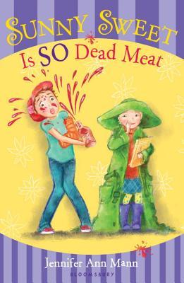 Sunny Sweet Is So Dead Meat - Mann, Jennifer Ann