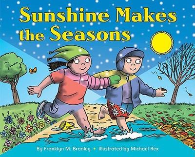 Sunshine Makes the Seasons - Branley, Franklyn M, Dr.