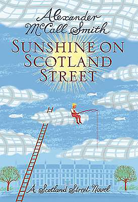 Sunshine on Scotland Street: 44 Scotland Street - McCall Smith, Alexander