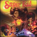 Super Bad on Celluloid