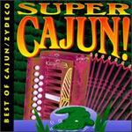 Super Cajun!: TBest of Cajun/Zydeco