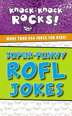 Super-Funny ROFL Jokes: More Than 444 Jokes for Kids - Thomas Nelson