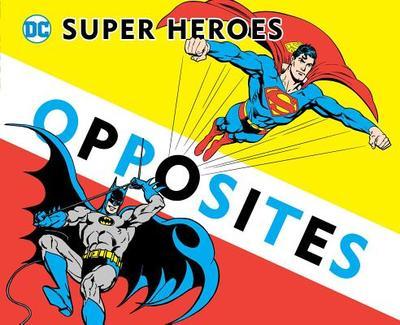 Super Heroes Book of Opposites - Katz, David Bar