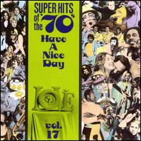 Super Hits of the '70s: Have a Nice Day, Vol. 17 - Various Artists