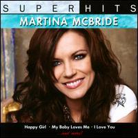 Super Hits - Martina McBride