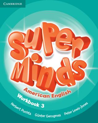 Super Minds American English Level 3 Workbook - Puchta, Herbert, and Gerngross, Gunter, and Lewis-Jones, Peter