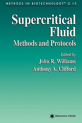 Supercritical Fluid Methods and Protocols - Williams, John R. (Editor), and Clifford, Anthony Alan (Editor)