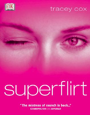 Superflirt - Cox, Tracey, and Gilchrist, Janeanne (Photographer)