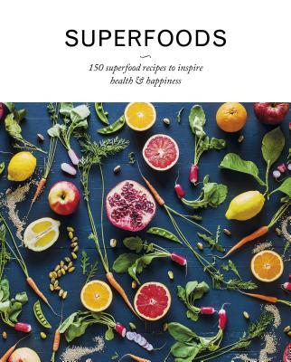 Superfoods: 150 Superfood Recipes to Inspire Health & Happiness - Love Food (Editor)