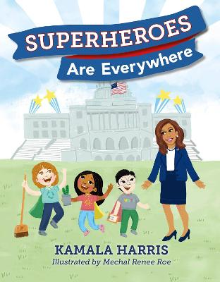 Superheroes Are Everywhere - Harris, Kamala