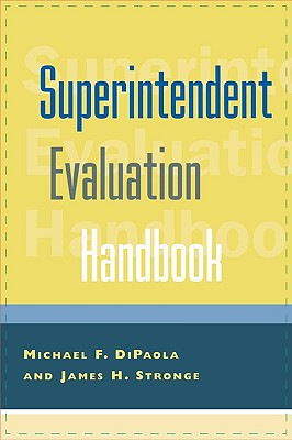 Superintendent Evaluation Handbook - Dipaola, Michael F, and Stronge, James H