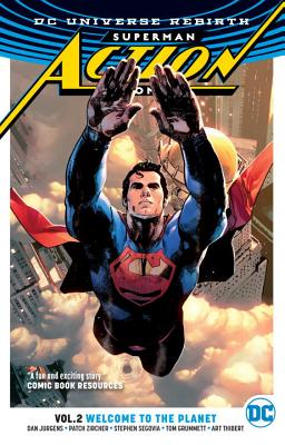 Superman: Action Comics Vol. 2 Welcome to the Planet (Rebirth) - Jurgens, Dan, and Kirkham, Tyler (Artist), and Zircher, Patrick (Artist)