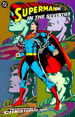 Superman: In the Seventies - Maggin, Elliot, and Shuster, Joe, and Siegel, Jerry
