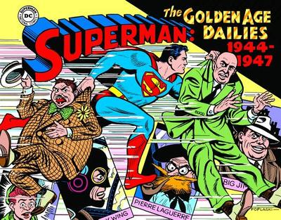 Superman: The Golden Age Newspaper Dailies: 1944-1947 - Schwartz, Alvin, and Friedfertig, Sidney (Introduction by)