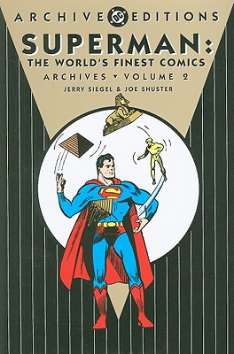 Superman: The World's Finest Comics Archives, Volume 2 - Cameron, Don, and Schwartz, Alvin, and Amash, Jim (Foreword by), and Siegel, Jerry (Creator), and Shuster, Joe (Creator)