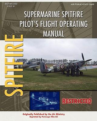 Supermarine Spitfire Pilot's Flight Operating Manual - Ministry, Air