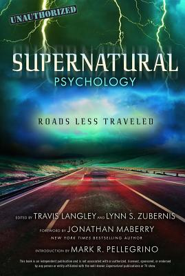 Supernatural Psychology, 8: Roads Less Traveled - Langley, Travis (Editor), and Zubernis, Lynn S (Editor), and Maberry, Jonathan (Foreword by)