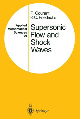 Supersonic Flow and Shock Waves - Courant, Richard, and Friedrichs, K O