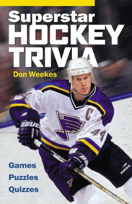 Superstar Hockey Trivia: Games * Puzzles * Quizzes - Weekes, Don