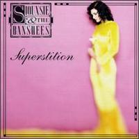 Superstition - Siouxsie and the Banshees