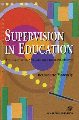 Supervision in Education: A Differentiated Approach with Legal Perspectives - Marczely, Bernadette