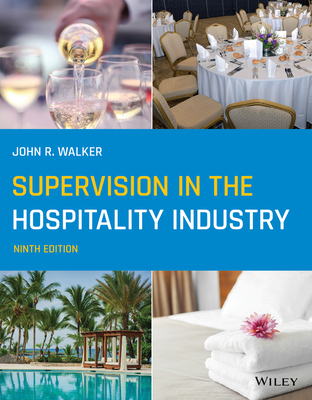 Supervision in the Hospitality Industry - Walker, John R