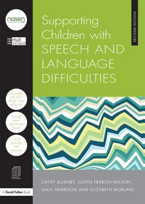 Supporting Children with Speech and Language Difficulties - Hull City Council, and Allenby, Cathy, and Fearon Wilson, Judith