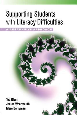 Supporting Students with Literacy Difficulties: A Responsive Approach - Glynn